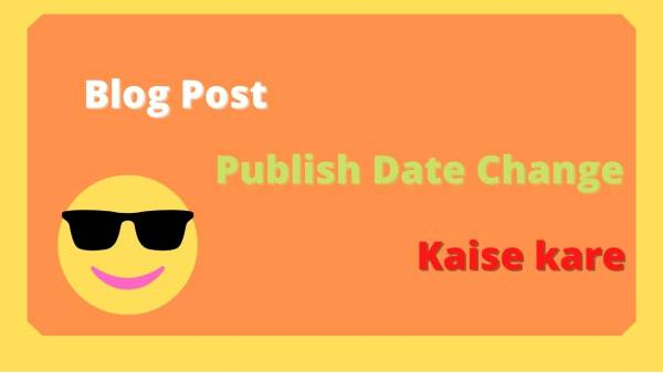 Blog Post me publish date kaise change kare