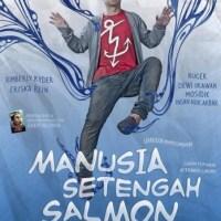 Sinopsis : Manusia Setengah Salmon (2013)
