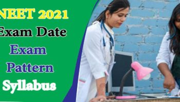 NEET 2021 Application Form Released, Exam Date OUT, Eligibility, Syllabus, Pattern