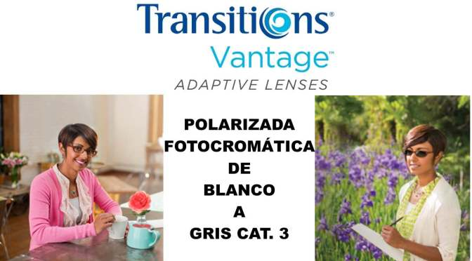 Transitions Vantage… EL FUTURO HA LLEGADO