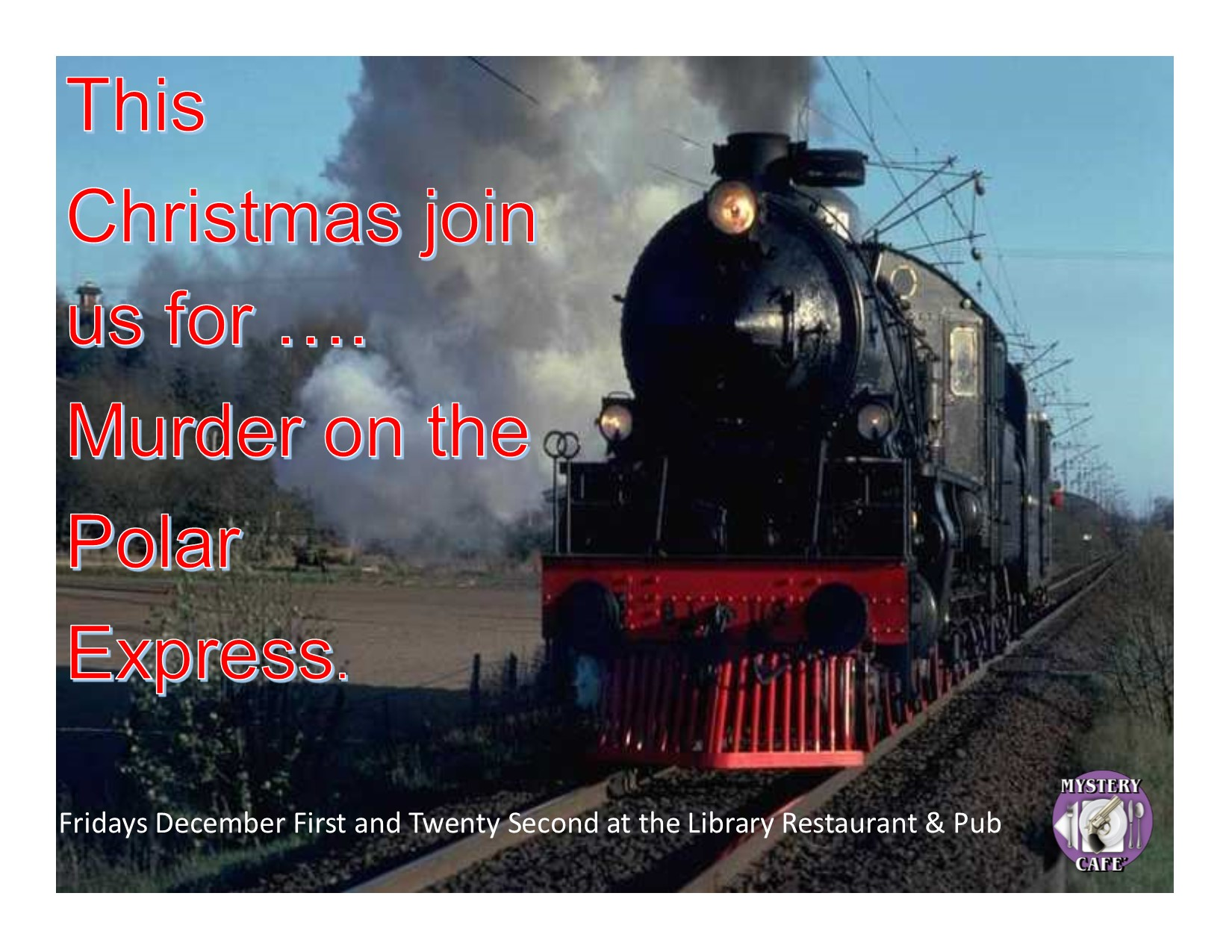 Murder On The Polar Express Presented By Mystery Cafe