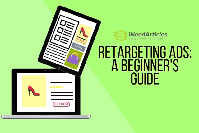 Retargeting ads a beginner's guide | INeedArticles