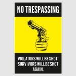 Warning No Trespassing Funny Poster (12 x 18 inch)