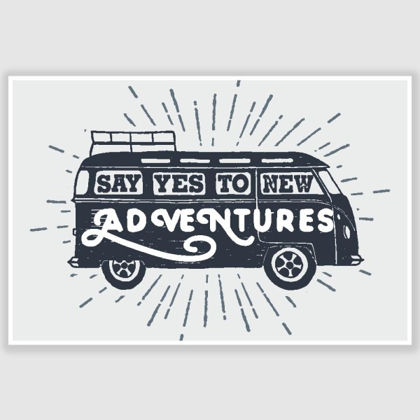 Say Yes To Adventures Inspirational Poster (12 x 18 inch)