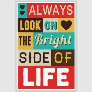 Always Look On The Bright Side Of Life Poster (12 x 18 inch)