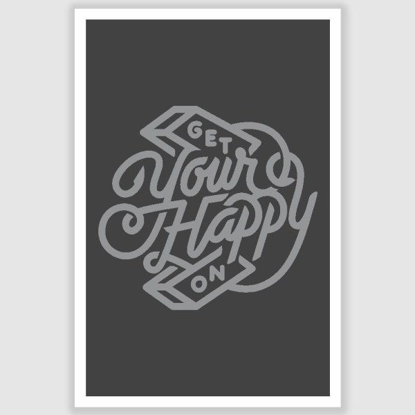 Get Your Happy On Inspirational Poster (12 x 18 inch)