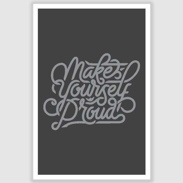 Make Yourself Proud Inspirational Poster (12 x 18 inch)