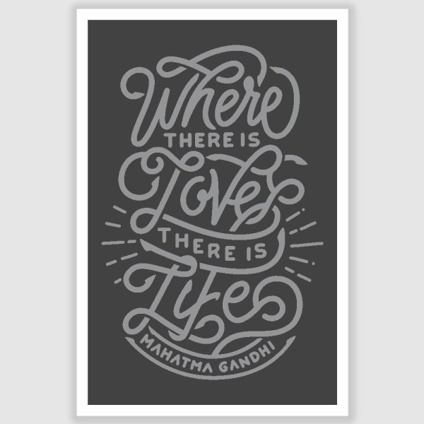 Mahatma Gandhi - Where There Is Love Poster (12 x 18 inch)