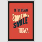 Be The Reason Someone Smile Today Inspirational Poster (12 x 18 inch)