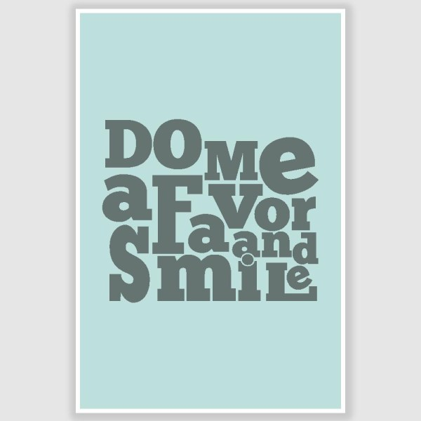 Do Me A Favor and Smile Poster (12 x 18 inch)