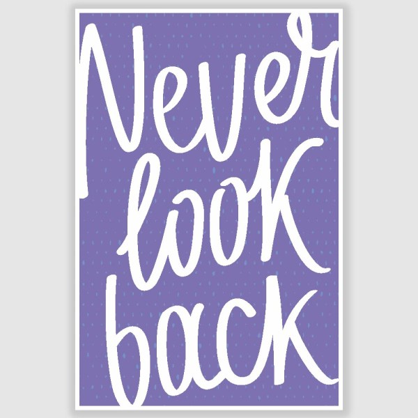 Never Look Back Inspirational Poster (12 x 18 inch)