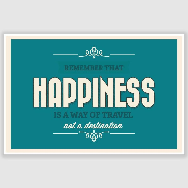 Happiness Is A Way of Travel Poster (12 x 18 inch)