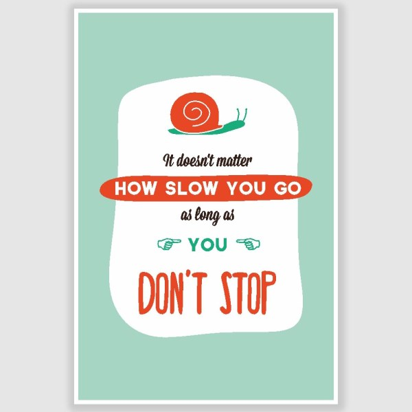 Dont Stop Inspirational Poster (12 x 18 inch)