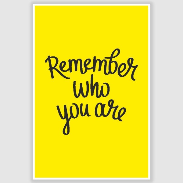 Remember Who You are Inspirational Poster (12 x 18 inch)