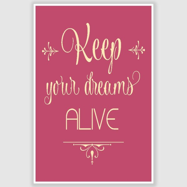 Keep Your Dreams Alive Inspirational Poster (12 x 18 inch)