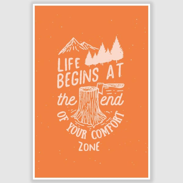 Life Begins At The End Of Your Comfort Zone Inspirational Poster (12 x 18 inch)