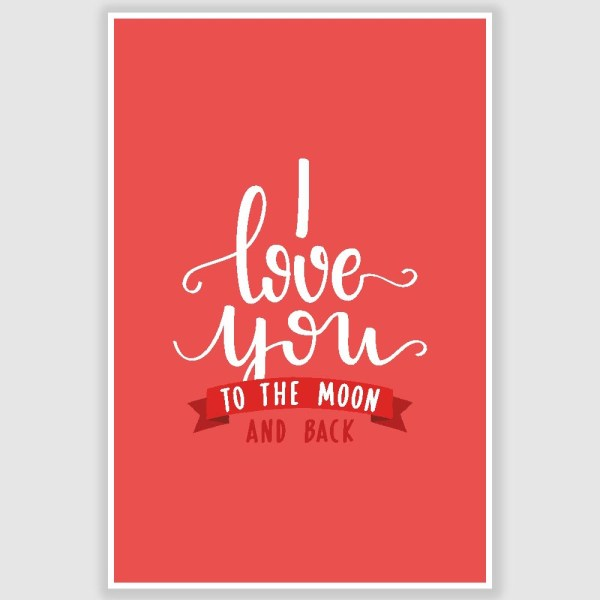 Love You To The Moon And Back Poster (12 x 18 inch)