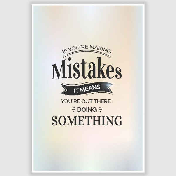 If You Are Making Mistakes Inspirational Poster (12 x 18 inch)