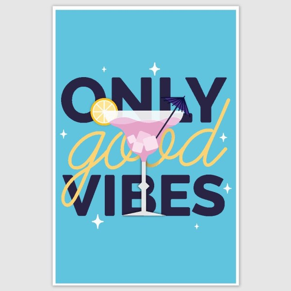 Only Good Vibes Inspirational Poster (12 x 18 inch)