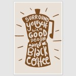 Surround Yourself With Good People Poster (12 x 18 inch)