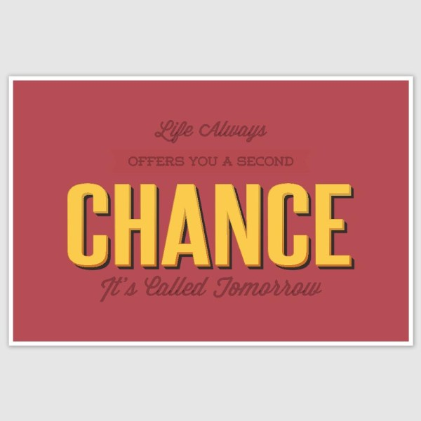 Life Offers A Second Chance Inspirational Poster (12 x 18 inch)