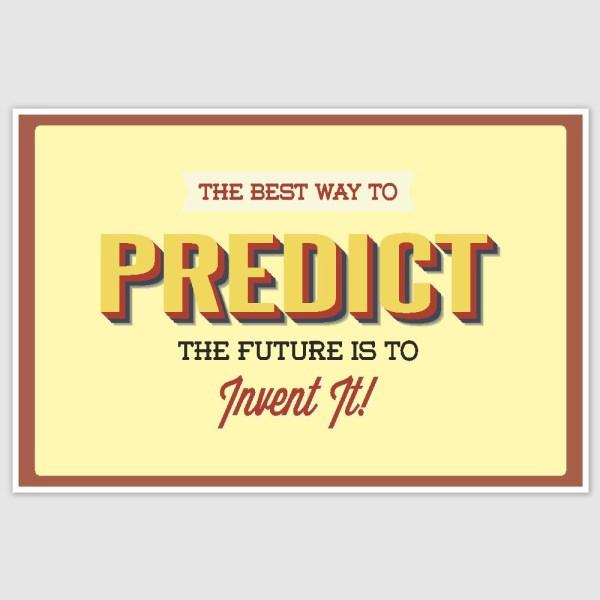 Predict The Future Inspirational Poster (12 x 18 inch)