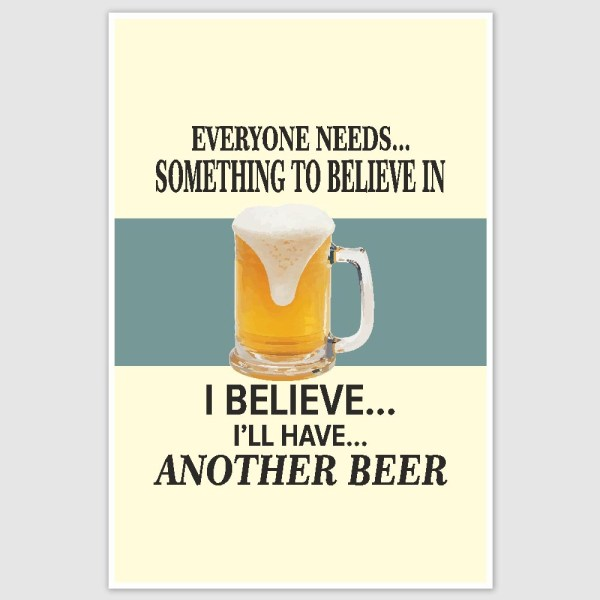 Another Beer Funny Poster (12 x 18 inch)