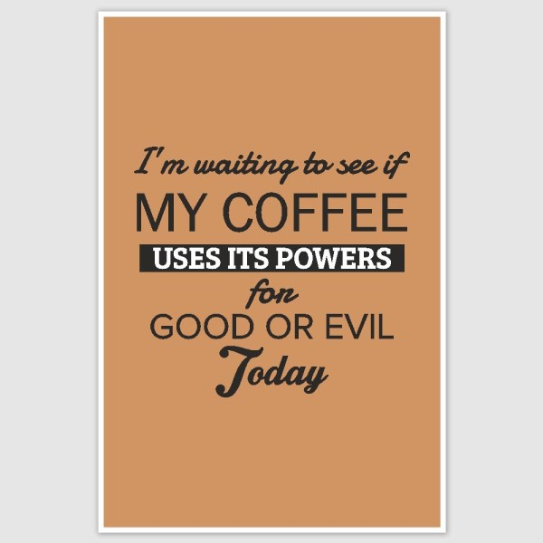 My Coffee Power Poster (12 x 18 inch)
