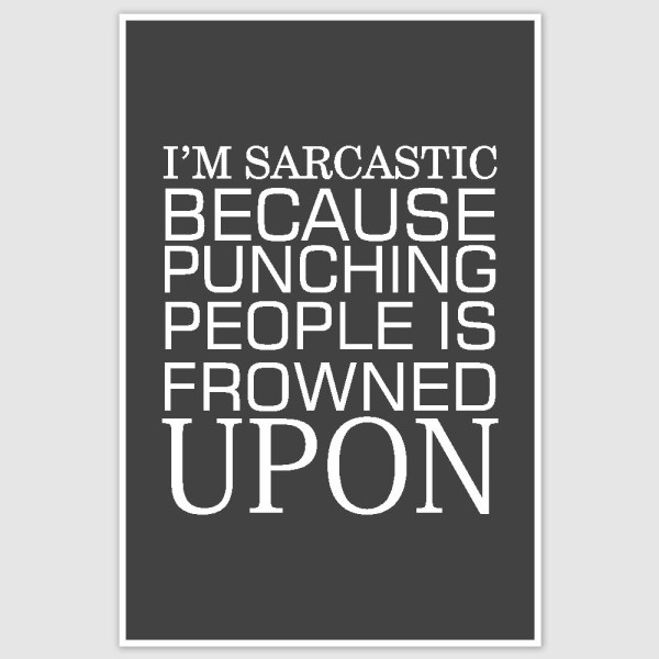 I am Sarcastic Funny Poster (12 x 18 inch)