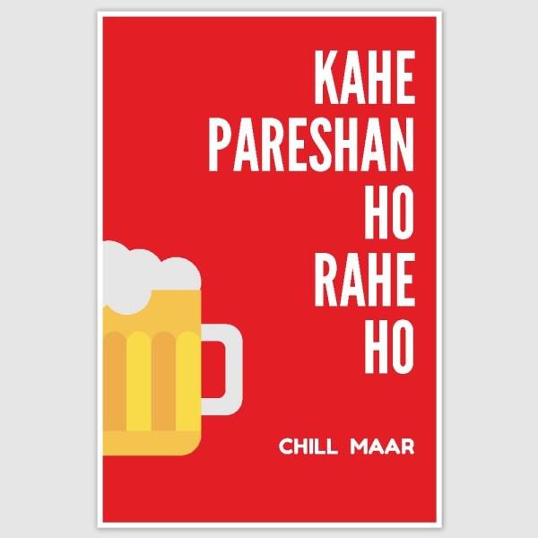 Chill Maar Poster (12 x 18 inch)