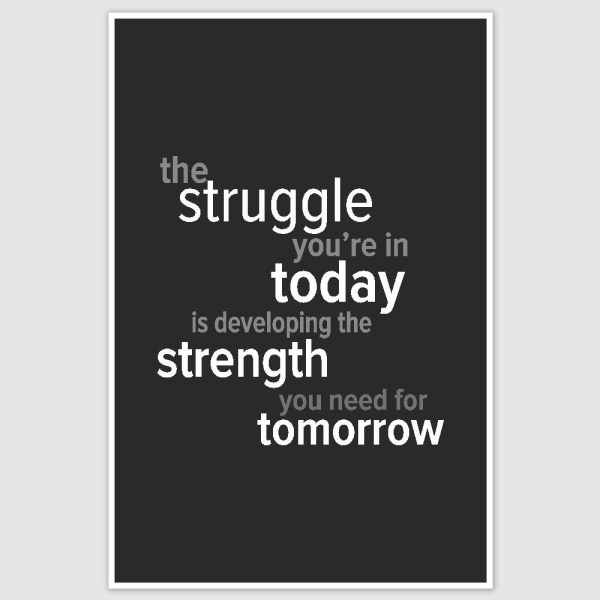 Struggle today Inspirational Poster (12 x 18 inch)