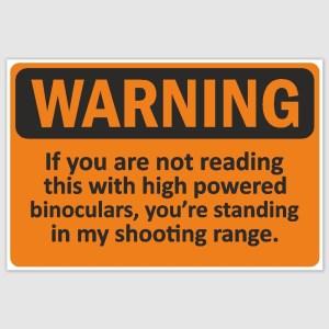 Warning shooting range Funny Poster (12 x 18 inch)