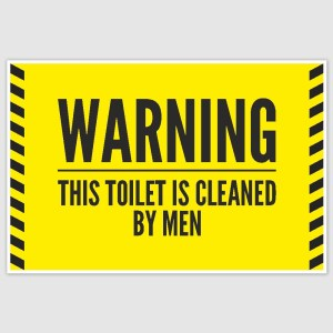 Warning Toilet cleaned by men Funny Poster (12 x 18 inch)