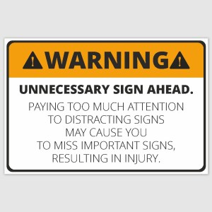 Warning Unnecessary Sign Funny Poster (12 x 18 inch)