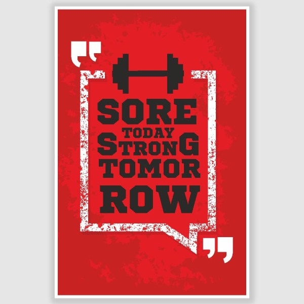 Sore Today Strong Tomorrow Inspirational Gym Poster (12 x 18 inch)