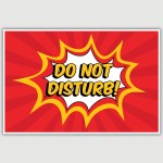 Do Not Disturb Poster (12 x 18 inch)