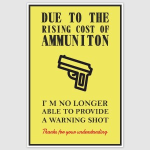 No Warning Shot Funny Poster (12 x 18 inch)