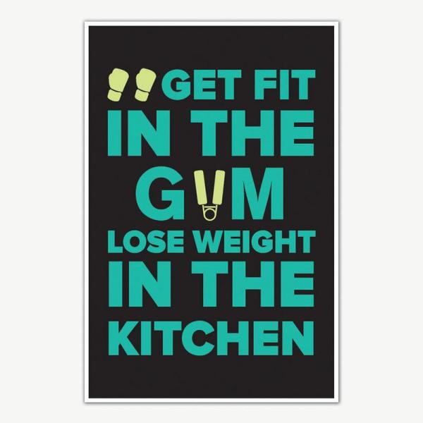 Get Fit Lose Weight Gym Quotes Poster Art   Gym Motivation Posters