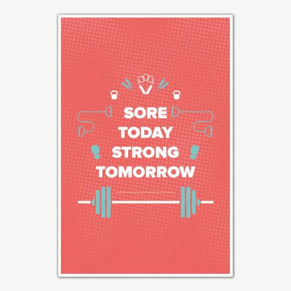 Sore Today Strong Tomorrow Fitness Poster Art   Gym Motivation Posters