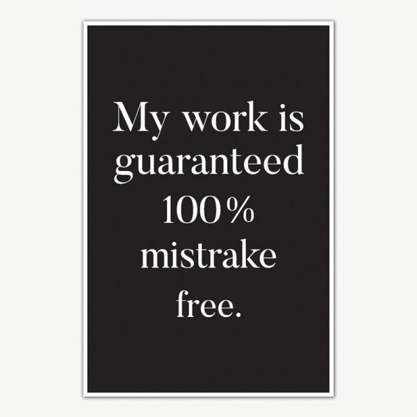 My Work Is Mistrake Free Quote Poster Art   Funny Posters For Room