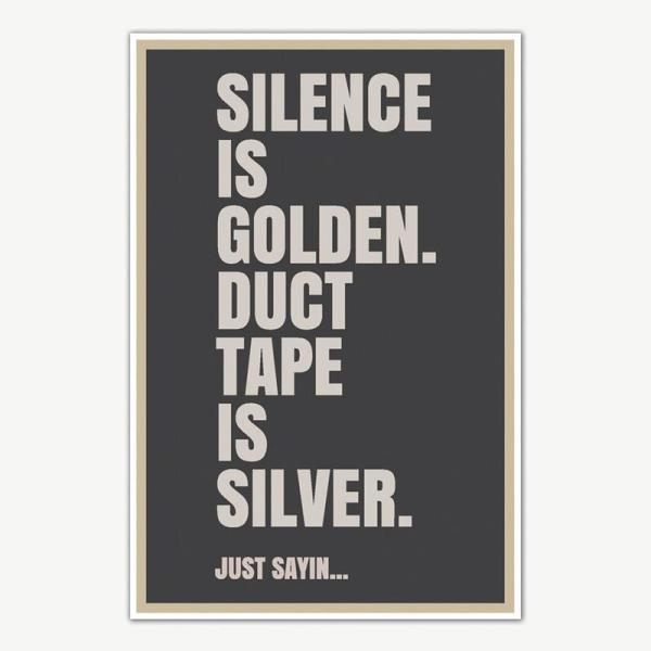 Silence Is Golden Quote Poster | Funny Posters For Room