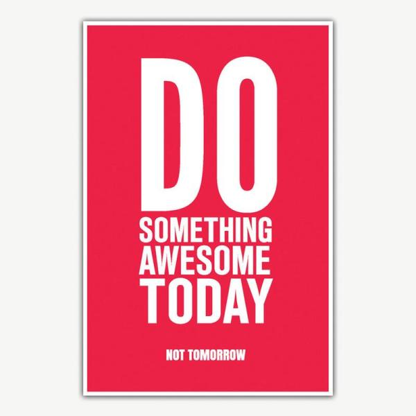 Do Something Awesome Today Poster Art   Inspirational Posters For Offices