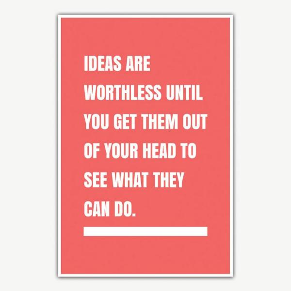 Ideas Are Worthless Poster Art | Inspirational Posters