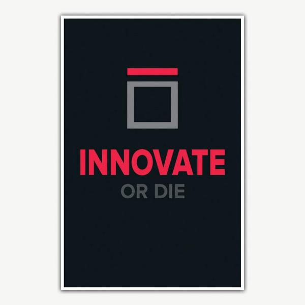 Innovate Or Die Poster   Inspirational Posters For Offices