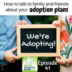 IAG 041 How to talk to family and friends about your adoption plans