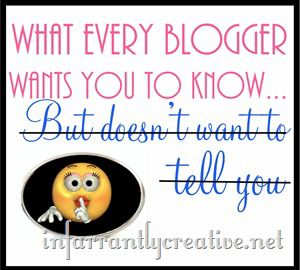 What Every Blogger Wants You to Know…Part 3