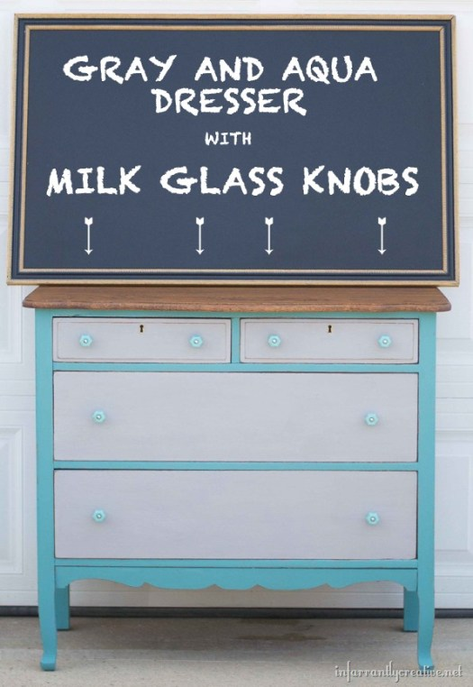 Gray and Aqua Dresser with Milk Glass Knobs