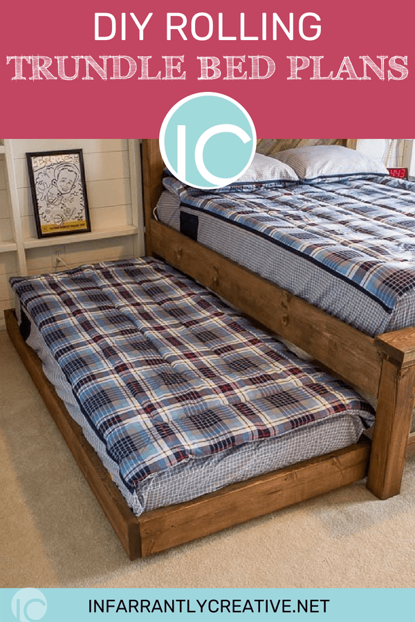 DIY Rolling Trundle Bed Plans   Infarrantly Creative