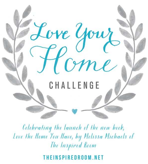 Love your Home Challenge - from the new book Love the Home You Have by Melissa of The Inspired Room
