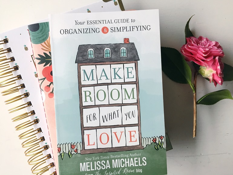 Make Room for What You Love - New book by NYT Bestselling Author of Love the Home You Have - The Inspired Room